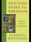 And God Spoke to Abraham: Preaching from the Old Testament