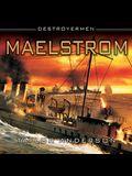 Destroyermen: Maelstrom Lib/E