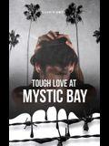 Tough Love at Mystic Bay