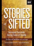 Stories of Sifted: Increased Surrender During Times of Trouble