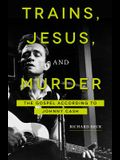 Trains, Jesus, and Murder: The Gospel According to Johnny Cash