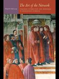 The Art of the Network: Strategic Interaction and Patronage in Renaissance Florence
