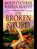 The Broken Sword: King Arthur Returns