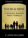 Yours and Mine: A Winning Blended Family Formula