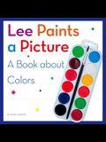 Lee Paints a Picture: A Book about Colors