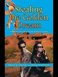 Stealing the Golden Dream