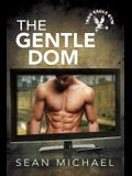 The Gentle Dom: Volume Seven (Iron Eagle Gym)