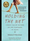 Holding the Net: Caring for My Mother on the Tightrope of Aging