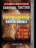 Ultimate Unofficial Survival Tactics for Fortniters: Discover the Island's Best Loot