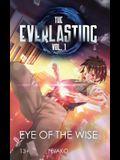 The Everlasting: Eye of the Wise: An Original English Light Novel