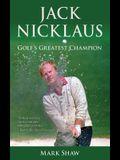 Jack Nicklaus: Golf's Greatest Champion