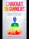 Chakras For Beginners: How to Awaken and Balance Your Chakras and Heal Yourself with Chakra Healing, Reiki Healing and Guided Meditation (Emp