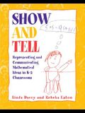 Show and Tell: Representing and Communicating Mathematical Ideas in K-2 Classrooms