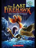 The Crystal Caverns: Branches Book (Last Firehawk #2), Volume 2
