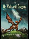 He Walks with Dragons