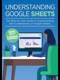 Understanding Google Sheets: The Step-by-step Guide to Understanding the Fundamentals of Google Sheets