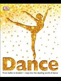 Dance: From Ballet to Breakin' Step Into the Dazzling World of Dance