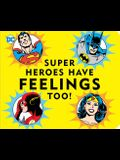 Super Heroes Have Feelings Too