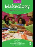 Makeology: Makers as Learners, Volume 2