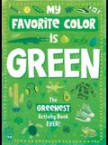 My Favorite Color Activity Book: Green