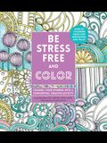 Be Stress-Free and Color: Channel Your Worries Into a Comforting, Creative Activity