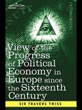 View of the Progress of Political Economy in Europe Since the Sixteenth Century: A Course of Lectures
