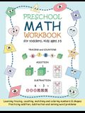Preschool Math Workbook for Toddlers, Kids Ages 3-5: Beginner Math Practice Workbook: Number Tracing Counting Matching Coloring Numbers and Shapes Add