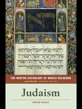 The Norton Anthology of World Religions: Judaism: Judaism