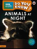 Animals at Night - BBC Earth Do You Know...? Level 2