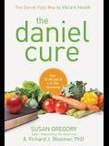 The Daniel Cure: The Daniel Fast Way to Vibrant Health