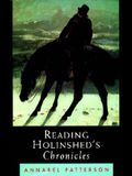 Reading Holinshed's Chronicles