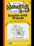 Marvin's Monster Diary 3, Volume 5: Trouble with Friends (But I Get By, Big Time!) an St4 Mindfulness Book for Kids