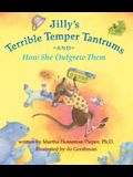 Jilly's Terrible Temper Tantrums and How She Outgrew Them