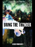 Bring the Thunder: A thriller... with added roller derby