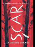 Scar: A Revolutionary War Tale