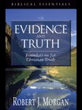 Evidence and Truth: Foundations for Christian Truth (Biblical Essentials)