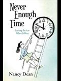 Never Enough Time: Looking Back on Where It Went