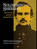 Soldiering with Sherman: Civil War Letters of George F. Cram