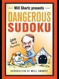 Will Shortz Presents Dangerous Sudoku: 200 Hard Puzzles