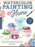 Watercolor Painting at Home: Simple Art Projects and Ideas to Make at Home