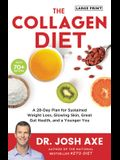 The Collagen Diet: A 28-Day Plan for Sustained Weight Loss, Glowing Skin, Great Gut Health, and a Younger You