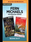Fern Michaels Sisterhood Series: Books 16-17: Deadly Deals & Game Over