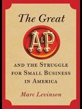 The Great A&p and the Struggle for Small Business in America Lib/E