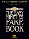 The Easy Nineties Fake Book: Melody, Lyrics and Simplified Chords for 100 Songs in the Key of C