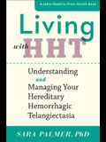 Living with Hht: Understanding and Managing Your Hereditary Hemorrhagic Telangiectasia