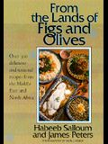 From the Lands of Figs and Olives: Over 300 Delicious and Unusual Recipes from the Middle East and North Africa