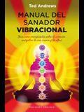 Manual del Sanador Vibracional = Vibrational Healer Manual