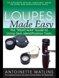 Loupes Made Easy: The right-Way Guide to Using Gem Identification Tools