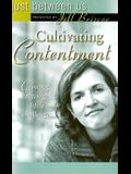 Cultivating Contentment: Growing Through Life's Challenges (Just Between Us)