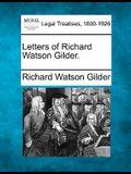 Letters of Richard Watson Gilder.